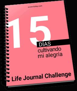 Life Journal Challenge Cultivando mi alegría